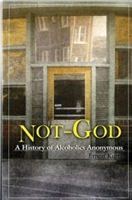 NOT GOD - A History of Alcoholics Anonymous Book