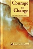 Courage to Change Large Print Book
