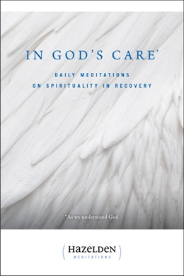 In God's Care Book - Daily Meditations on Spirituality in Recovery | Soft Cover Book