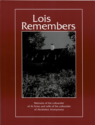 Lois Remembers - Memoirs of the cofounder of Al-Anon - Paperback