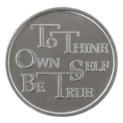 To Thine Own Self Be True Aluminum Coin