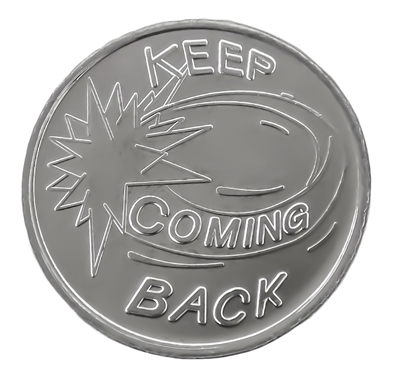 Keep Coming Back Aluminum Recovery Slogan Coin