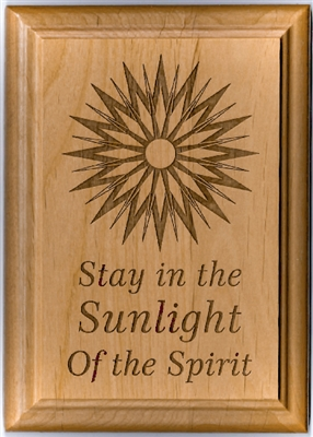 "5"" x 7"" Laser Engraved Sunlight of the Spirit, Alder wood Plaque"