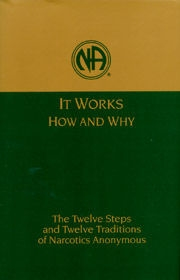 Narcotics Anonymous It Works: How and Why - The Twelve Steps and Twelve Traditions of Narcotics Anonymous Hardcover Book