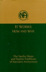 Narcotics Anonymous It Works: How and Why - The Twelve Steps and Twelve Traditions of Narcotics Anonymous Softcover Book