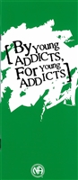 NA Pamphlet - IP - 13 - By Young Addicts, For Young Addicts