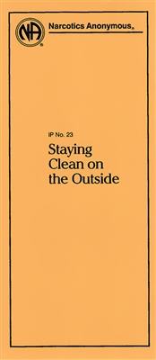 NA Pamphlet - 23 - Staying Clean on the Outside Front