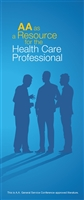 A.A. General Service Conference approved literature - AA as a Resource for the Health Care Professional Pamphlet