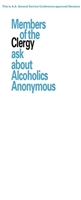 A.A. General Service Conference approved literature - Members of the Clergy ask about Alcoholics Anonymous Pamphlet