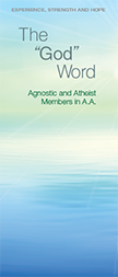 "A.A. General Service Conference approved literature - The ""God"" Word - Agnostic and Atheist Members in A.A. Pamphlet 86"