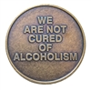 We Are Not Cured of Alcoholism AA Bronze Medallion