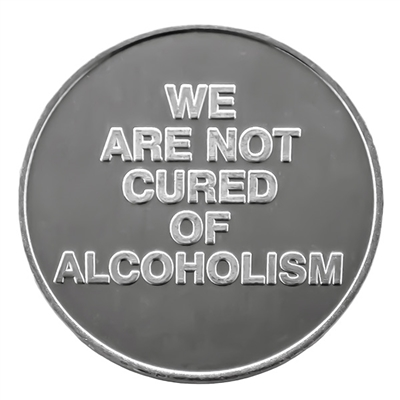 We Are Not Cured of Alcoholism AA Coin