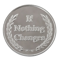 If Nothing Changes Aluminum Coin