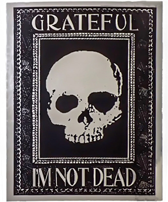 Black and Gray skull - Grateful I'm Not Dead - Foil Sticker