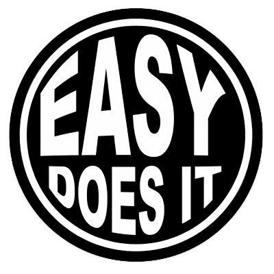 "3"" diameter - Easy Does It - Black and White Sticker"