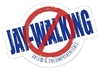No Jaywalking - Absurd & Incomprehensible Die Cut Sticker