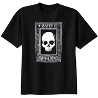 Grateful I'm Not Dead - T-Shirt - Black and White