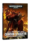 Crimson Slaughter - A Codex: Chaos Space Marines Supplement (6th Edition)