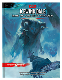Dungeons & Dragons 5th Icewind Dale Rime of the Frostmaiden