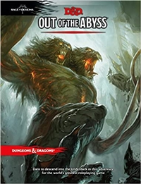 Dungeons & Dragons 5th Out of the Abyss