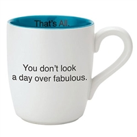 That's All Mug - Day Over Fabulous - 16oz