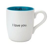 That's All Mug - I Love You - 16oz