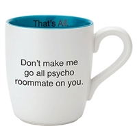 That's All Mug - Psycho Roommates - 16oz