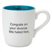 That's All Mug - We Hated Him - 16oz