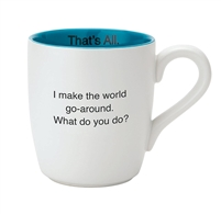 That's All Mug - World Go Round - 16oz