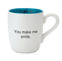 That's All Mug - You Make Me Smile - 16oz