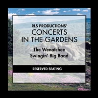 Wenatchee Swingin' Big Band 2 Reserved Seating Tickets