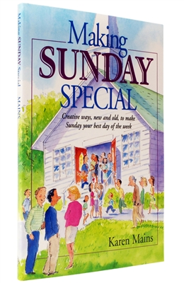 Making Sunday Special by Karen Burton Mains