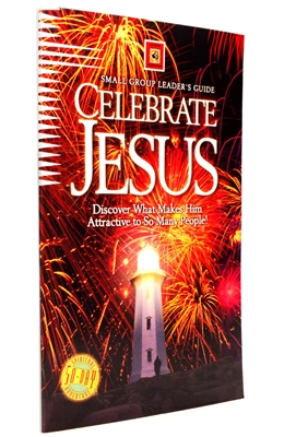 Celebrate Jesus Small Group Leader's Guide