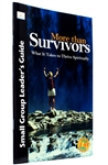 Guide for Small Group Leaders More than Survivors