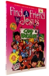 Kid's Curriculum for Grades 1-6 Find a Friend in Jesus