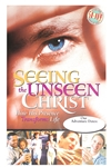 Seeing the Unseen Christ Colorful Posters