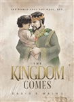 The Kingdom Comes by David Mains
