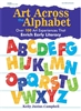 Art Across the Alphabet | Art Experiences for Childhood Literacy