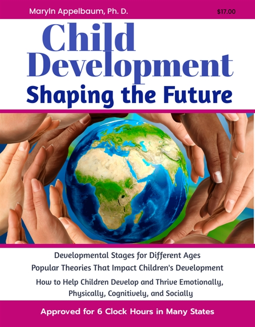 Child Development: Shaping the Future<BR> 6 Clock Hours