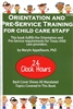 Texas Orientation and Pre-Service Training for Childcare Staff-Approved for 24 hours of Self-Study in Texas