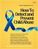 How To Detect and Prevent Child Abuse<BR> 5 Clock Hours