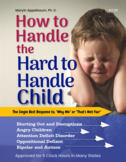 How to Handle the Hard to Handle Child<BR> 5 Clock Hours