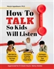 How to Talk to Kids So They Will Listen<BR> 6 Clock Hours