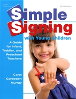 Simple Signing With Young Children: <BR> 8 Clock Hours