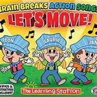 Lets Move! Brain Breaks Action Songs | The Learning Station