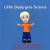 Little Doug Gets Scared Children's Book by Doug Medford