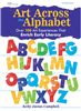 Art Across the Alphabet: Art Experiences for Childhood Literacy