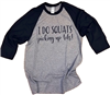 Teacher T-shirts: I do Squats Picking up Tots