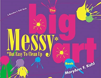 The Big Messy Art Book for Early Childhood Development