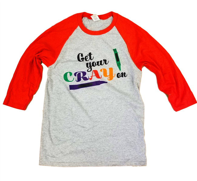 Teacher T-shirts: Get Your Cray On T-Shirt